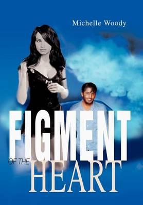 Figment of the Heart (Hardback)
