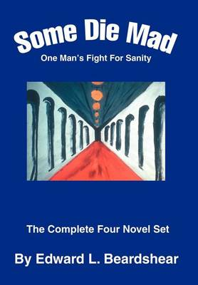Some Die Mad: One Man's Fight for Sanity (Hardback)