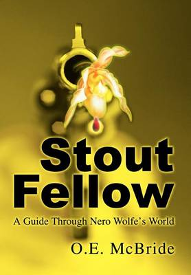 Stout Fellow: A Guide Through Nero Wolfe's World (Hardback)