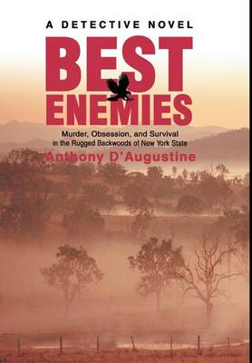 Best Enemies: Murder, Obsession, and Survival in the Rugged Backwoods of New York State (Hardback)