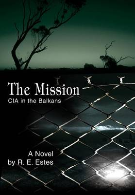The Mission: CIA in the Balkans (Hardback)