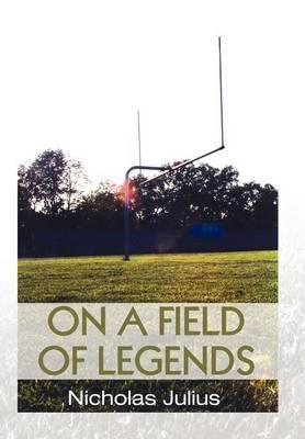 On a Field of Legends (Hardback)