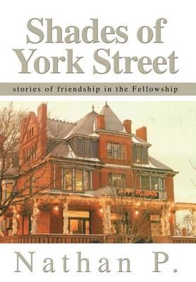 Shades of York Street: Stories of Friendship in the Fellowship (Hardback)