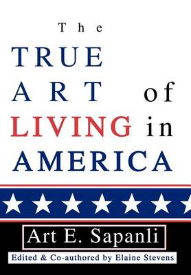 The True Art of Living in America (Hardback)