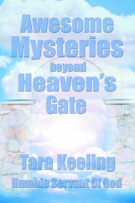 Awesome Mysteries Beyond Heaven's Gate (Hardback)