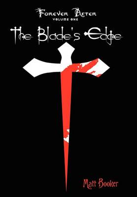 The Blade's Edge: Forever After: Volume One (Hardback)