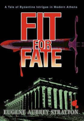 Fit for Fate: A Tale of Byzantine Intrigue in Modern Athens (Hardback)