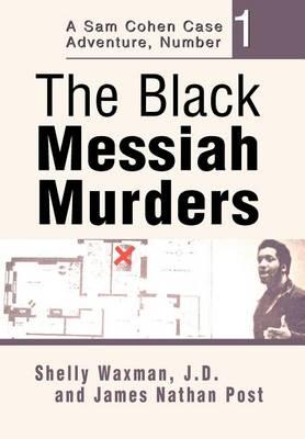 The Black Messiah Murders: A Sam Cohen Case Adventure, Number 1 (Hardback)