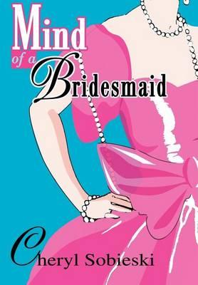 Mind of a Bridesmaid (Hardback)
