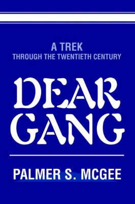 Dear Gang: A Trek Through the Twentieth Century (Hardback)