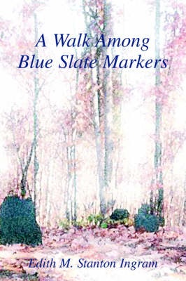 A Walk Among Blue Slate Markers (Hardback)