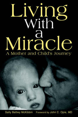 Living with a Miracle: A Mother and Child's Journey (Hardback)