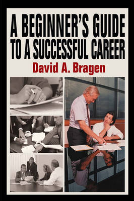 A Beginner's Guide to a Successful Career (Hardback)