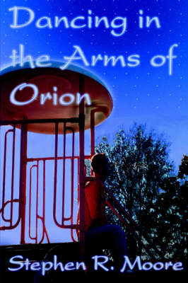 Dancing in the Arms of Orion (Hardback)