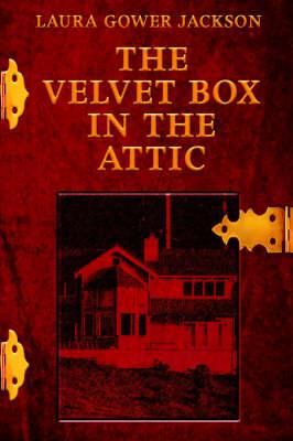 The Velvet Box in the Attic (Hardback)