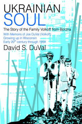 Ukrainian Soul: The Story of the Family Volkoff from Borzna (Hardback)