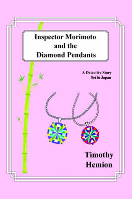 Inspector Morimoto and the Diamond Pendants: A Detective Story Set in Japan (Hardback)