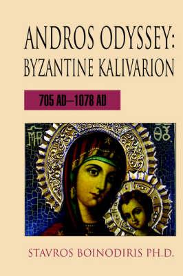 Andros Odyssey: Byzantine Kalivarion:705 Ad-1078 Ad (Hardback)