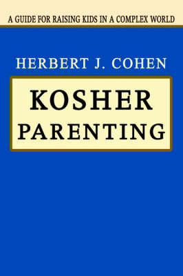 Kosher Parenting: A Guide for Raising Kids in a Complex World (Hardback)