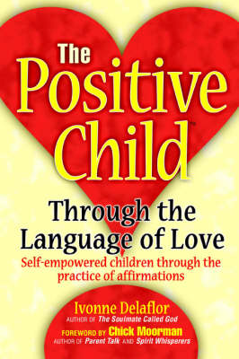 The Positive Childtm: Through the Language of Love (Hardback)