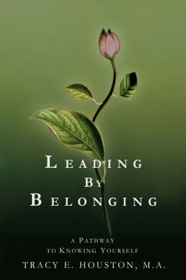 Leading by Belonging: A Pathway to Knowing Yourself (Hardback)