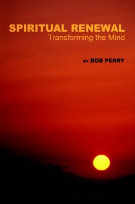 Spiritual Renewal: Transforming the Mind (Hardback)