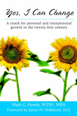 Yes, I Can Change: A Coach for Personal and Interpersonal Growth in the Twenty-First Century (Hardback)