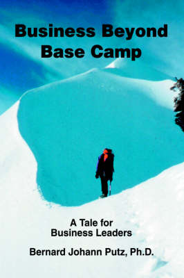 Business Beyond Base Camp: A Tale for Business Leaders (Hardback)