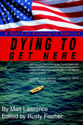 Dying to Get Here: A Story of Coming to America (Hardback)