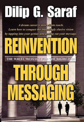 Reinvention Through Messaging: The Write Message for the Right Job! (Hardback)
