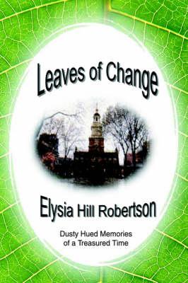 Leaves of Change: Dusty Hued Memories of a Treasured Time (Hardback)