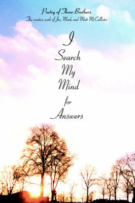 I Search My Mind for Answers: Poetry of Three Brothers (Hardback)