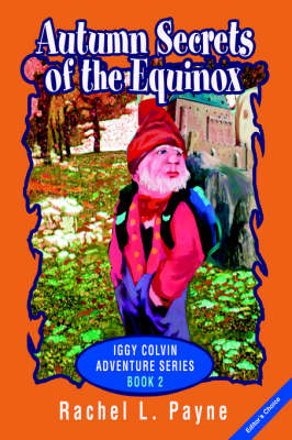 Autumn Secrets of the Equinox: Iggy Colvin Adventure Series Book 2 (Hardback)