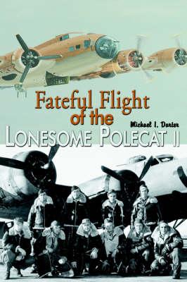Fateful Flight of the Lonesome Polecat II (Hardback)