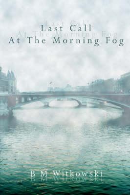Last Call at the Morning Fog (Hardback)