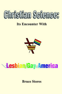 Christian Science: Its Encounter with Lesbian/Gay America (Hardback)