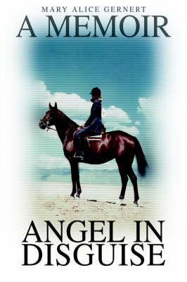Angel in Disguise: A Memoir (Hardback)