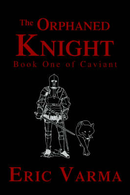 The Orphaned Knight: Book One of Caviant (Hardback)