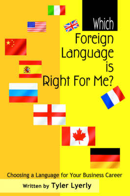 Which Foreign Language Is Right for Me?: Choosing a Language for Your Business Career (Hardback)