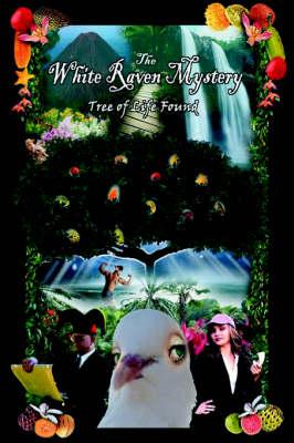 The White Raven Mystery: Tree of Life Found (Hardback)