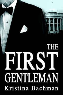 The First Gentleman (Hardback)