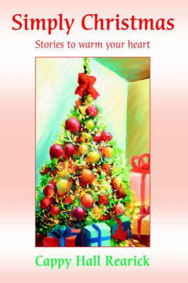 Simply Christmas: Stories to Warm Your Heart. (Hardback)