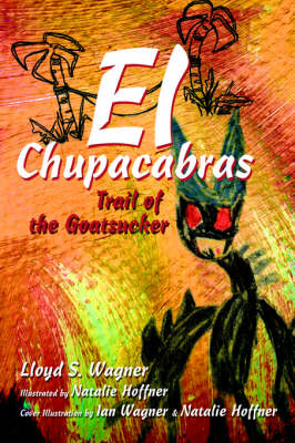 El Chupacabras: Trail of the Goatsucker (Hardback)