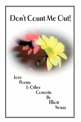 Don't Count Me Out!: Love Poems & Other Conceits (Hardback)