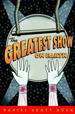 The Greatest Show on Earth (Hardback)