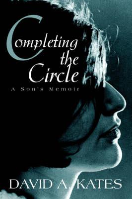 Completing the Circle: A Son's Memoir (Hardback)