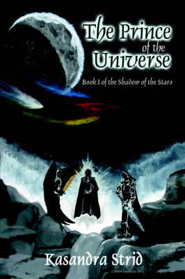 The Prince of the Universe: Book I of the Shadow of the Stars (Hardback)