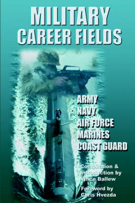 Military Career Fields: Live Your Moment Llpwww.Liveyourmoment.com (Hardback)