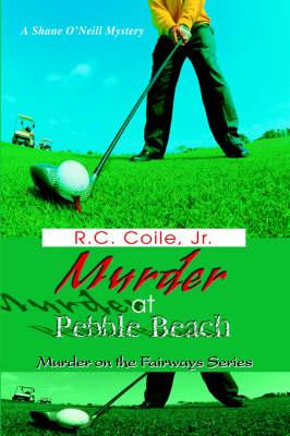 Murder at Pebble Beach: Murder on the Fairways Series (Hardback)