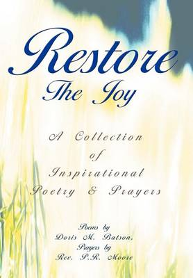 Restore the Joy: A Collection of Inspirational Poetry & Prayers (Hardback)